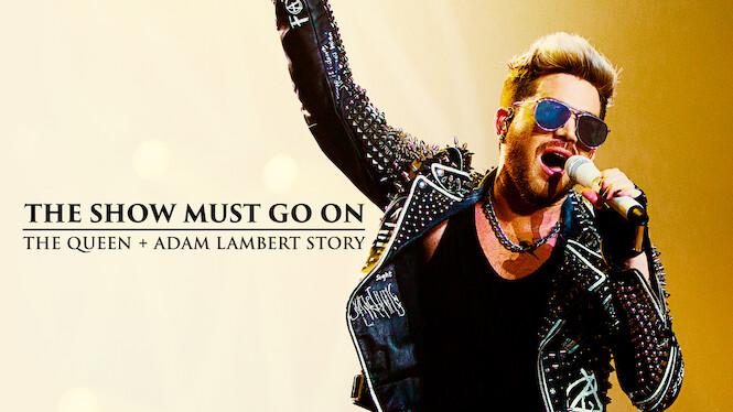 The Show Must Go On: The Queen + Adam Lambert Story (2019 ...